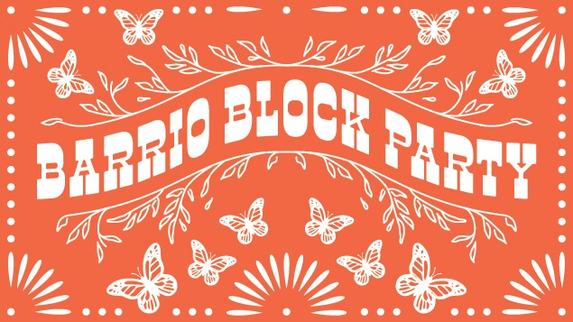 Barrio Block Party