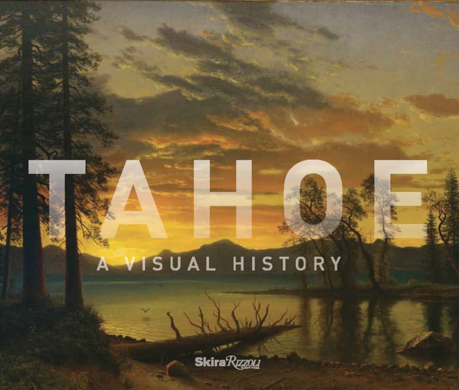 Premiere: Curator Ann M. Wolfe on Tahoe: A Visual History