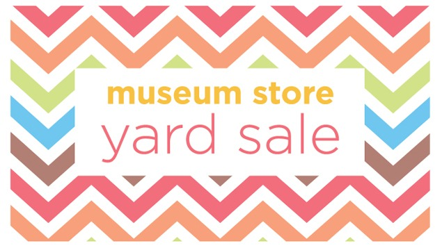 MUSEUM STORE YARD SALE
