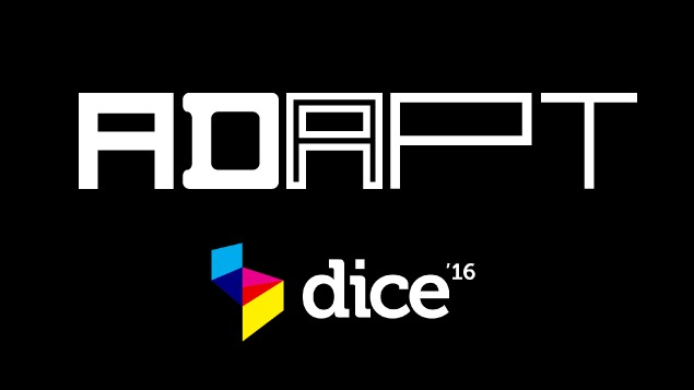 D.I.C.E. 2016: ADAPT