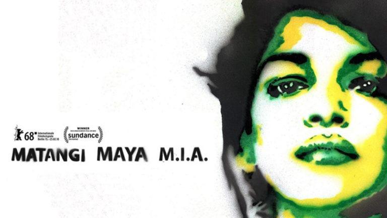 MATANGI / MAYA / M.I.A. – A Sundance Award Winning Documentary