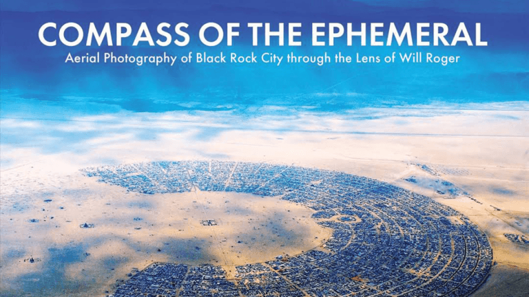 """""""Compass of the Ephemeral: Aerial Photography of Black Rock City"""" with Will Roger"""