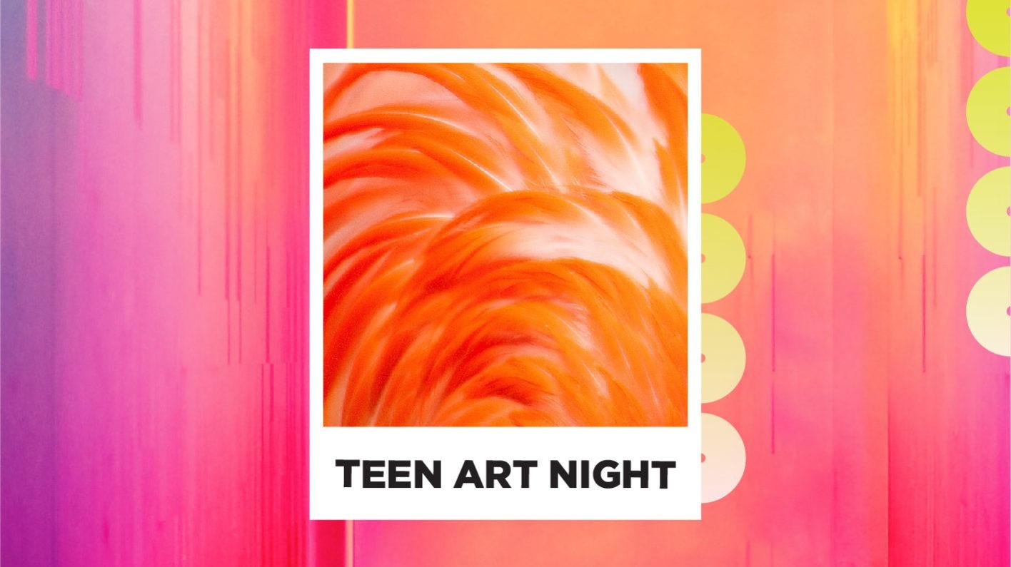 Teen Art Night