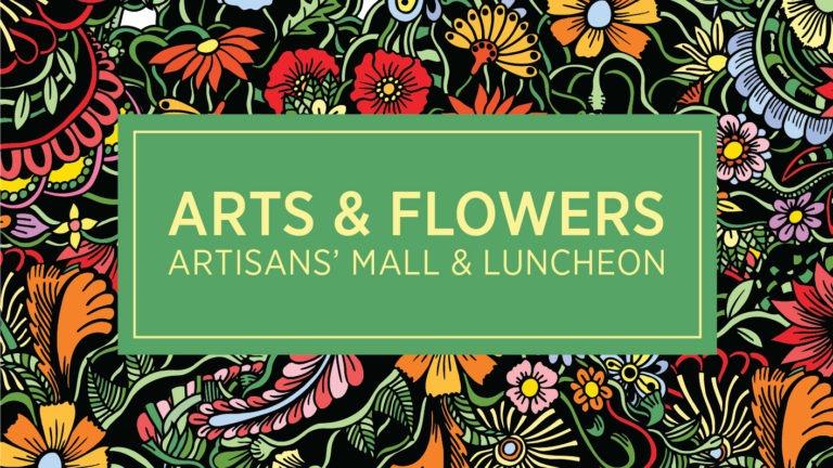 2019 Arts & Flowers Artisans' Mall & Luncheon