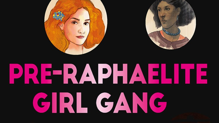 Pre-Raphaelite Girl Gang: Fifty Makers, Shakers and Heartbreakers from the Victorian Era