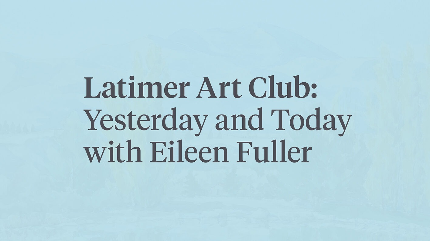 Latimer Art Club Yesterday and Today