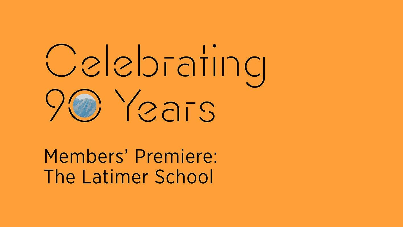 Members' Premiere: The Latimer School